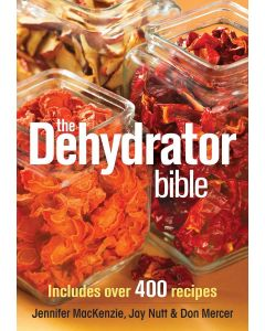 Dehydrator Bible, The: Includes over 400 Recipes by Jennifer MacKenzie, Jay Nutt & Don Mercer