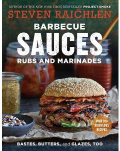 Barbecue Sauces, Rubs, and Marinades by Steven Raichlen