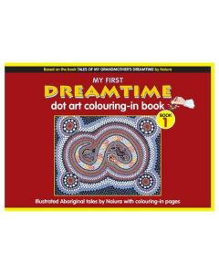My First Dreamtime Dot Art Colouring-In Book: Book 1 - by Naiura