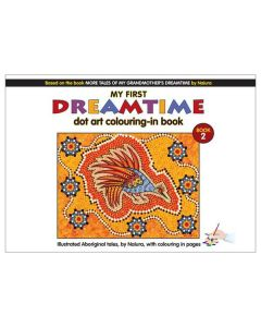 My First Dreamtime Dot Art Colouring-In Book: Book 2 - by Naiura