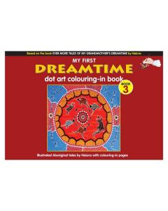 My First Dreamtime Dot Art Colouring-In Book: Book 3 - by Naiura