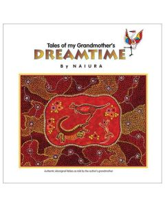 Tales of my Grandmother's Dreamtime - by Naiura