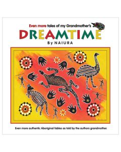 Even more tales of my Grandmother's Dreamtime - by Naiura